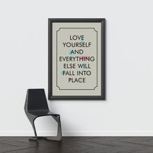Love yourself and everything else will fall into place - typography art print