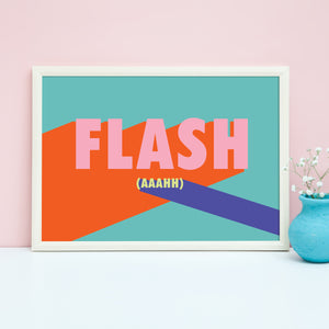 Flash (Aaahh) song lyric print