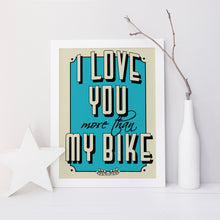 I love you more than... personalised quote print in any colour of your choice