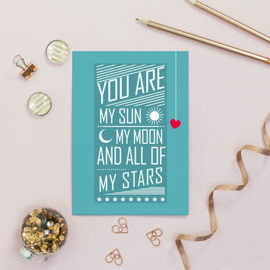 You Are My Sun My Moon And All Of My Stars Card