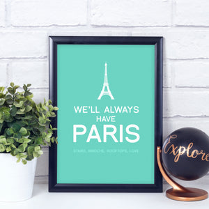 We'll always have Paris personalised art print in the colour of your choice.
