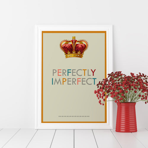 Perfectly imperfect, art print