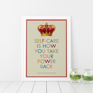 Self-care is how you take your power back, art print