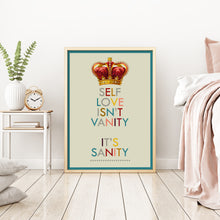Self love isn't vanity, it's sanity - self-care art print