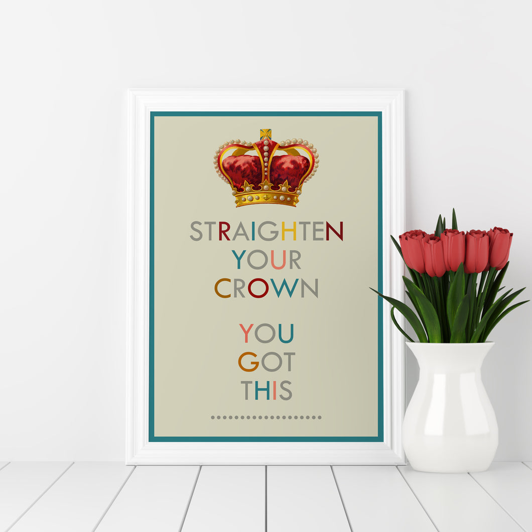Straighten your crown art print