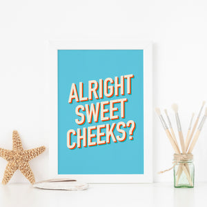 Alright sweetcheeks? Retro-stye typography art print