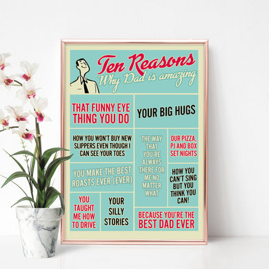 Ten Reasons Why Dad Is Amazing - personalised birthday or Christmas gift for dad