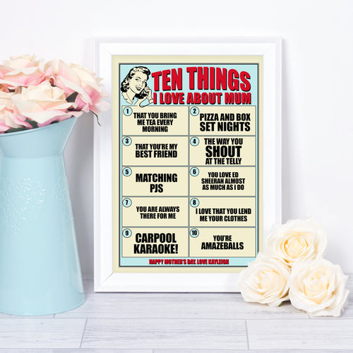 Ten Things I Love About Mum, personalised Christmas, birthday or Mother's day print