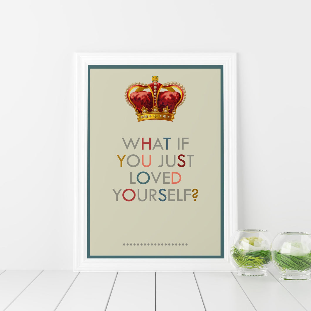 What if you just loved yourself art print