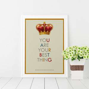 You are your best thing typography print