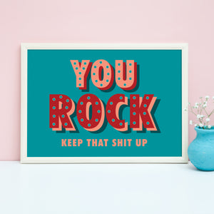 You rock, art print