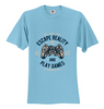 Escape Realitty and play Games Unisex T-Shirt