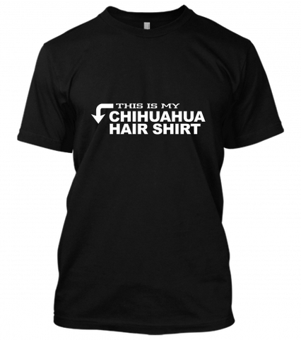 01 this is my chihuahua hair shirt Unisex T-Shirt