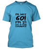 03-im-not-sixty-black Unisex T-Shirt
