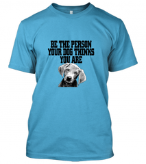 be person dog things you are Unisex T-Shirt