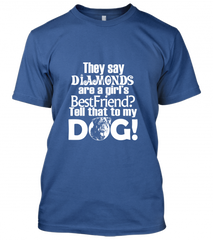 05 Tell my dog diamongs girls best friend Unisex T-Shirt