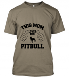 04 this mom loves her pitbull Unisex T-Shirt
