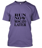 02 run now moscato later  Unisex T-Shirt
