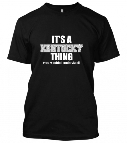 09 ITS A KENTUCKY THING Unisex T-Shirt