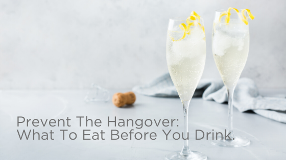 Prevent the hangover: what to eat before your drink