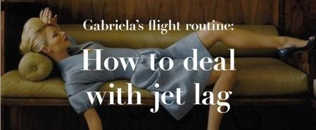 Gabriela's flight routine: how to deal with jet lag