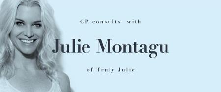 GP consults with Julie Montagu of Truly Julie