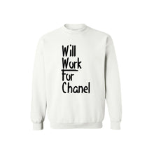 Will Work for Chanel Sweatshirt (Various Colors)