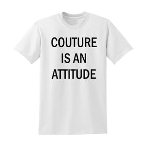 Couture Is An Attitude Unisex Shirt