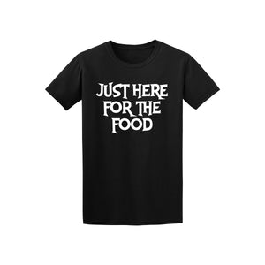 Just Here for the Food Shirt