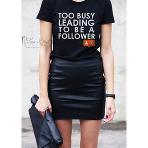 Don't Be A Follower Social Media Leader Unisex Black or White Shirt