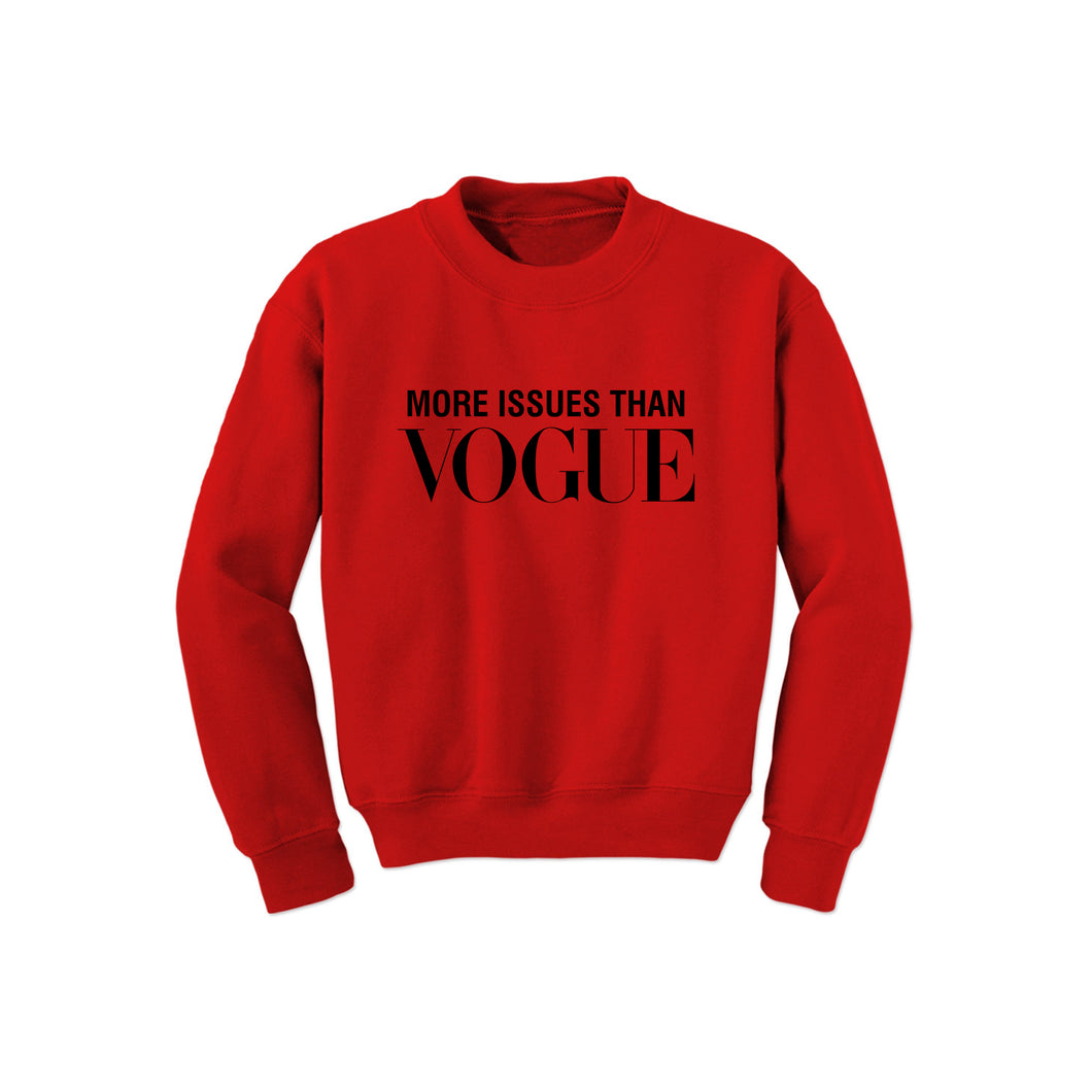 More Issues Sweatshirt (Various Colors)