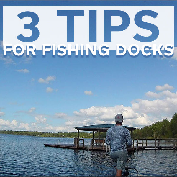 3 Tips for Dock Fishing