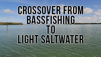Migrating from Freshwater Fishing to Inland Saltwater!