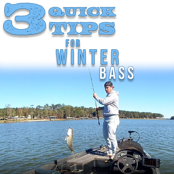 3 Quick Tips for Winter Bass Fishing