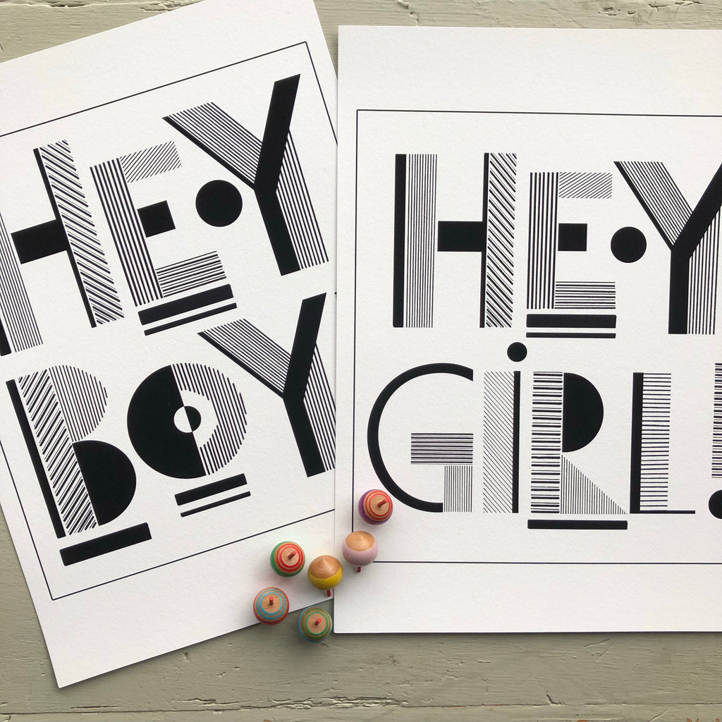 HEY BOY/HEY GIRL MONOCHROME PRINT