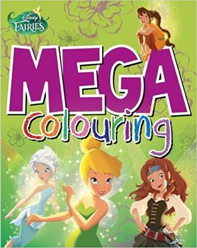 Disney Fairies Mega Colouring