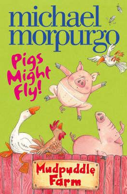 Pigs Might Fly - Mudpuddle Farm
