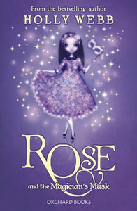 Rose and the Magicians Mask: Book 3