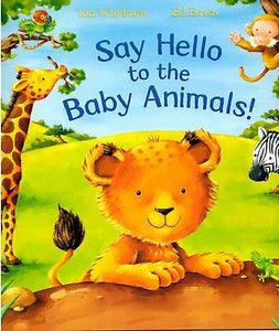 Say Hello to the Baby Animals -Bargain Books | Bags of Books | Ireland