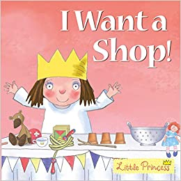 Little Princess: I want a Shop!