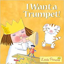 Little Princess: I Want a Trumpet!