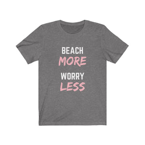 Beach More Worry Less Short Sleeve Tee