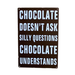 Chocolate Understands - Decorative Metal Sign