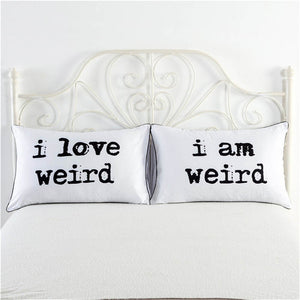 I Love Weird, I Am Weird white pillowcase cover funny pillow cases