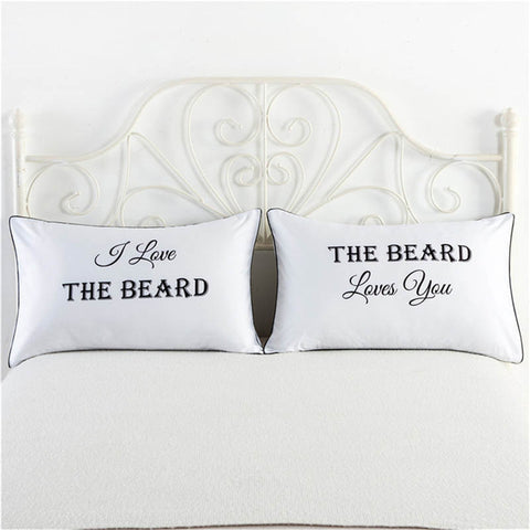 I Love The Beard The Beard Loves You white pillowcase cover funny pillow cases