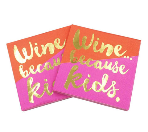 Wine Because Kids - Funny Cocktail Paper Napkin