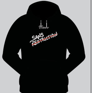 Sans Restriction - Hoodie