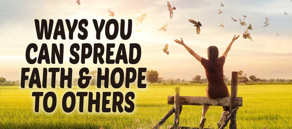 spread faith and hope to others through kindness!