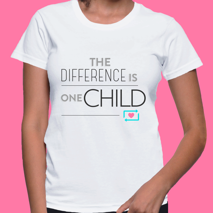 The Difference Is One CHILD - Women