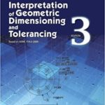 Interpretation of Geometric Dimensioning and Tolerancing 3rd Edition